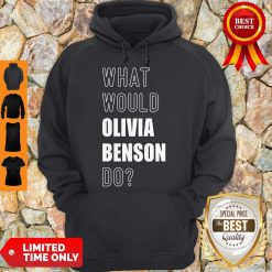 Official What Would Olivia Benson Do 2020 Hoodie