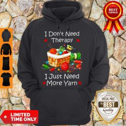 Official I Don't Need Therapy I Just Need More Yarn Hoodie