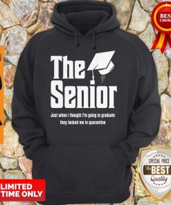 The Senior Just When I Thought I'm Going To Graduate Quarantine Hoodie