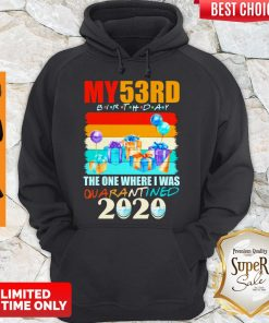 My 53rd Birthday The One Where I Was Quarantined 2020 Mask Hoodie
