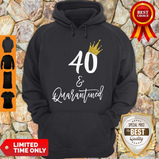 Official 40 Queen And Quarantined Hoodie