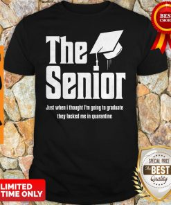 The Senior Just When I Thought I'm Going To Graduate Quarantine Shirt