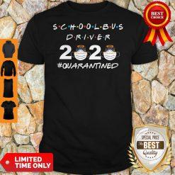 Nice School Bus Driver 2020 #Quarantined Shirt