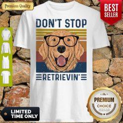 Official Don't Stop Retrievin Dog Vintage Shirt