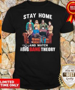 Official Stay Home And Watch The Big Bang Theory Shirt