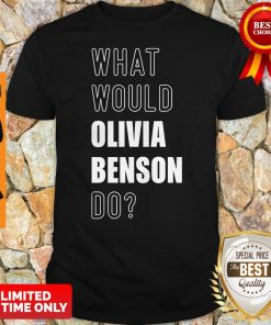 Official What Would Olivia Benson Do 2020 Shirt