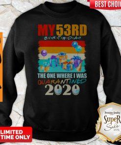 My 53rd Birthday The One Where I Was Quarantined 2020 Mask Sweatshirt