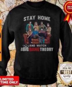 Official Stay Home And Watch The Big Bang Theory Sweatshirt