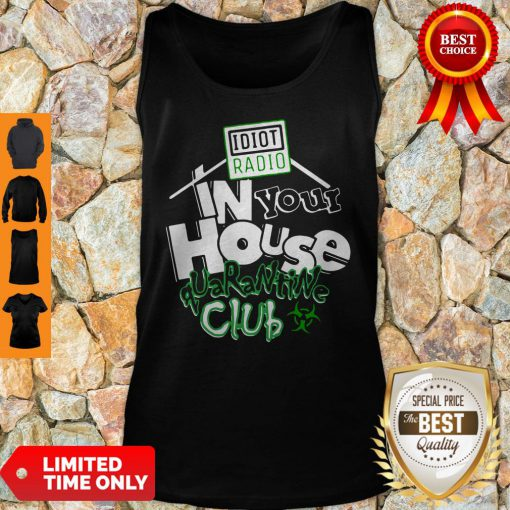 Official Idiot Radio In Your House Quarantine Club Tank Top
