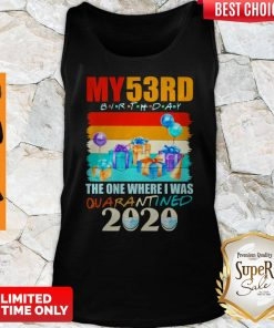 My 53rd Birthday The One Where I Was Quarantined 2020 Mask Tank Top