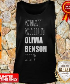 Official What Would Olivia Benson Do 2020 Tank Top