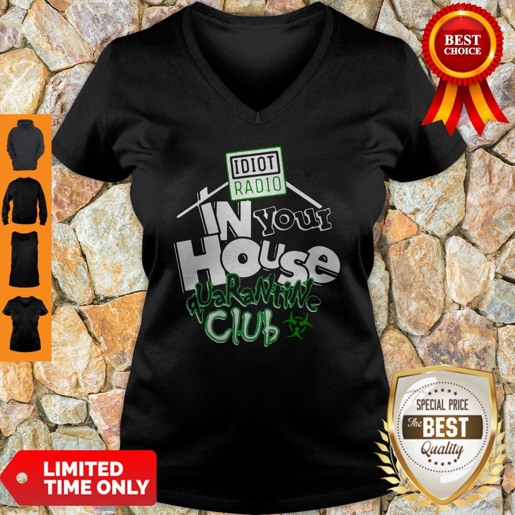 Official Idiot Radio In Your House Quarantine Club V-neck