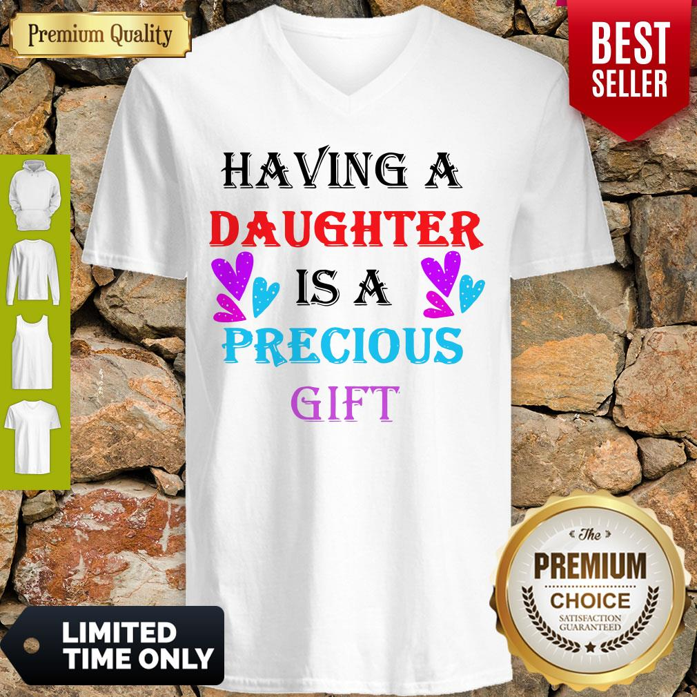 Official Having A Daughter Is A Precious Gift V-neck