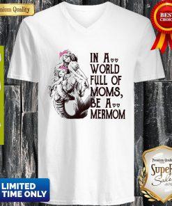 Official In A World Full Mom Moms Be A Mermom V-neck