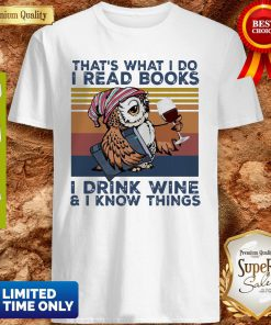 Top Owl That's What I Do I Read Books I Drink Wine I Know Things Vintage Shirt