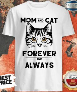 Awesome Mom And Cat Forever And Always Shirt