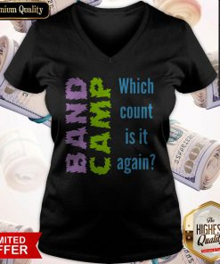 Funny Band Camp Which Count Is It Again V-neck