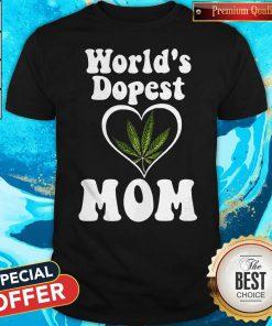 Funny Cannabis Worlds Dopest Mom Shirt