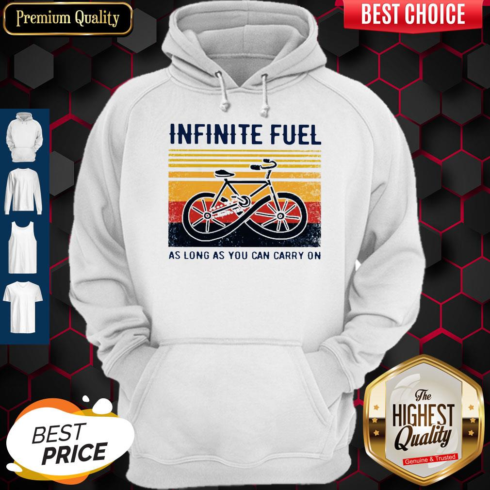 Funny Infinite Fuel As Long As You Can Carry On Vintage Hoodie