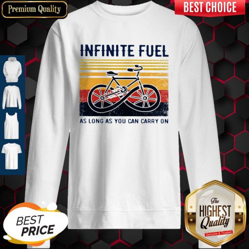 Funny Infinite Fuel As Long As You Can Carry On Vintage Sweatshirt