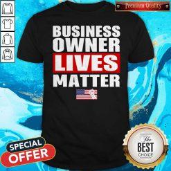 Nice Business Owner Lives Matter Shirt