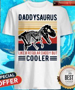 Top Vintage Daddysaurus Like A Regular Dad But Cooler Shirt