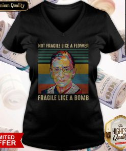 Notorious Rbg Not Fragile Like A Flower Fragile Like A Bomb Vintage V-neck