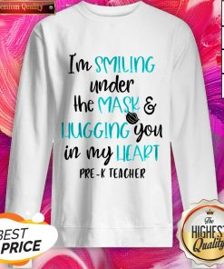 I'm Smiling Under The Mask And Liugging You In My Heart Second Grade Teacher SweatShirt