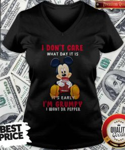 Mickey I Don't Care What Day It Is It's Early I Want Dr Pepper V-neck