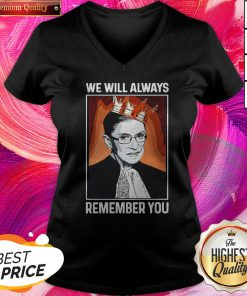Cool RBG Ruth Bader Ginsburg We Will Always Remember You V-neck