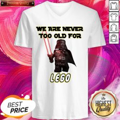 Cool We Are Never Too Old For Lego V-neck
