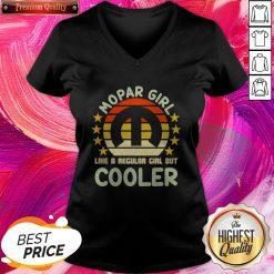Great Mopar Girl Like A Regular Girl But Cooler Vintage V-neck