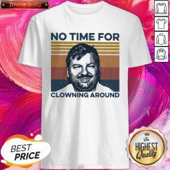 Hot True Crime No Time For Clowning Around Vintage Retro Shirt