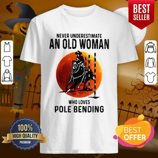 Never Underestimate An Old Woman Who Loves Pole Bending Sunset Shirt