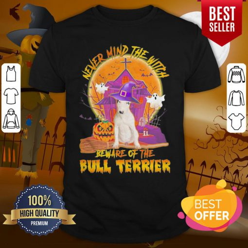 Pro Never Mind The Witch Beware Of The Bull Terrier Halloween Moon Shirt