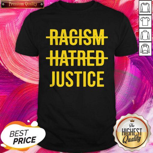 Super Nice Racism Hatred Justice Shirt