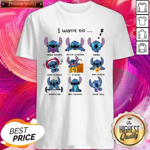 Top Stitch I Want To Read Books Drink Coffee Sleep Listen To Music Travel Shirt