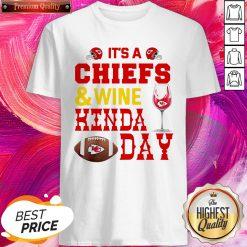 Wonderful It's A Kansas City Chiefs And Wine Kinda Day Shirt