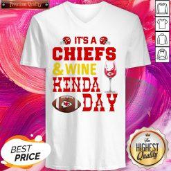 Wonderful It's A Kansas City Chiefs And Wine Kinda Day V-neck