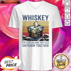 Wonderful Whiskey The Glue Holding This 2020 Shitshow Together Vintage V-neck