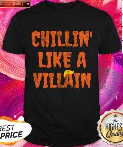 Chillin Like A Villain Anti Trump Nope Hair Halloween 2020 Shirt