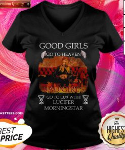Good Girls Go To Heaven Bad Girls Go To Lux With Lucifer Morningstar V-neck