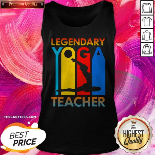 Good Legendary Yoga Teacher Tank Top
