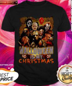 Happy Horror Characters Halloween Is My Christmas Shirt