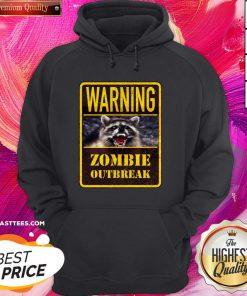 Perfect Raccoon Warning Zombie Outbreak Hoodie
