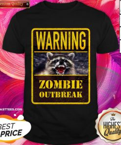 Perfect Raccoon Warning Zombie Outbreak Shirt