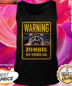 Perfect Raccoon Warning Zombie Outbreak Tank Top
