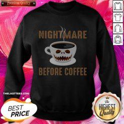 Premium Nightmare Before Coffee Halloween Sweatshirt