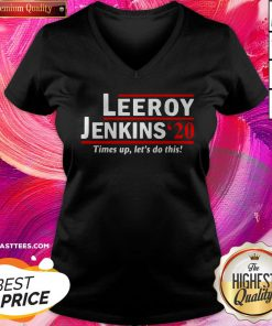 Pro Leeroy Jenkins 2020 Ben Schulz Times Up Let's Do This V-neck