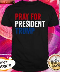 Pro Pray For President Trump Get Well Soon Potus And Flotus 2020 Shirt